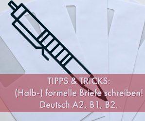 Wie schreibe ich einen (halb-)formellen Brief auf Deutsch  – Tipps für A 2, B 1, B 2
