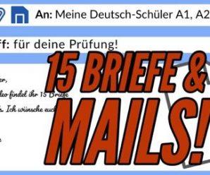 Briefe Deutsch für die Prüfung – 15 Mails & Briefe für den Deutschtest: Einladung, Reklamation, Info…
